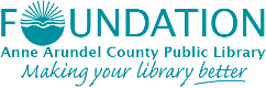 Foundation - Anne Arundel County Public Library - Making your library better